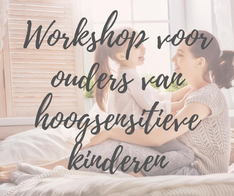 workshop voor ouders van hoogsensitieve kinderen Katwijk - coachpraktijk Stefanie