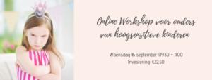 online workshop voor ouders van hoogsensitieve kinderen - 16 september 2020